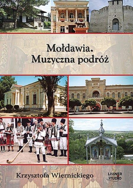 Mołdawia – muzyczna podróż Krzysztofa Wiernickiego